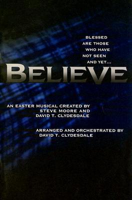 Believe: An Easter Musical