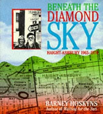 Beneath the Diamond Sky: Haight-Ashbury, 1965-1970 9780684841809
