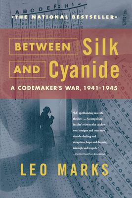Between Silk and Cyanide: A Codemaker's War, 1941-1945 9780684867809