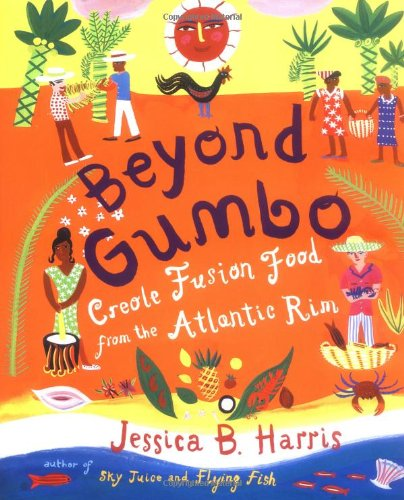 Beyond Gumbo: Creole Fusion Food from the Atlantic Rim 9780684870625