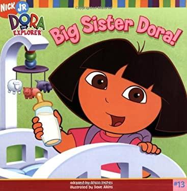 Big Sister Dora! 9780689878466