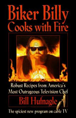 Biker Billy Cooks with Fire 9780688140632