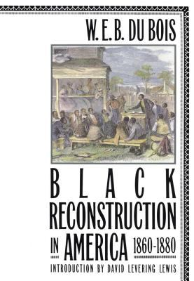 Black Reconstruction in America 1860-1880 9780684856575