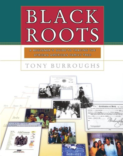 Black Roots: A Beginners Guide to Tracing the African American Family Tree 9780684847047