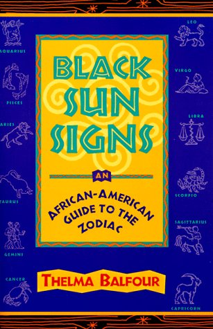 Black Sun Signs: An African-American Guide to the Zodiac 9780684812090