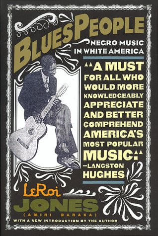 Blues People: Negro Music in White America 9780688184742