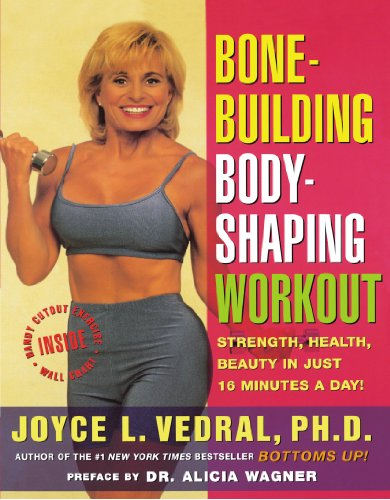 Bone Building Body Shaping Workout: Strength Health Beauty in Just 16 Minutes a Day 9780684847313