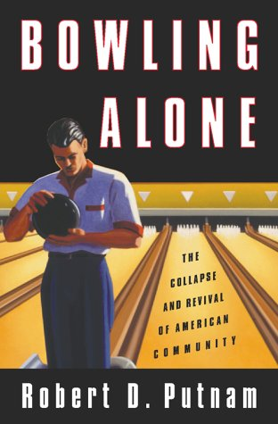 Bowling Alone: The Collapse and Revival of American Community 9780684832838