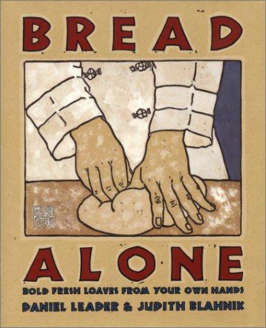 Bread Alone: Bold Fresh 9780688092610