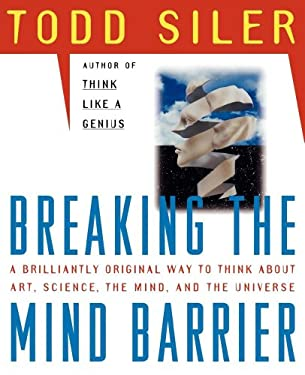Breaking the Mind Barrier: The Artscience of Neurocosmology 9780684849201