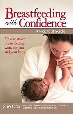 Breastfeeding with Confidence: A Practical Guide 9780684040059