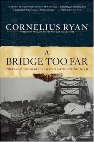 Bridge Too Far: The Classic History of the Greatest Airborne Battle of World War II 9780684803302