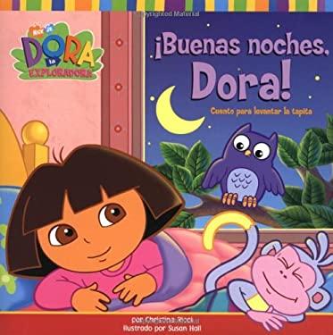 Buenas Noches, Dora!: Cuento Para Levantar la Tapita 9780689866487