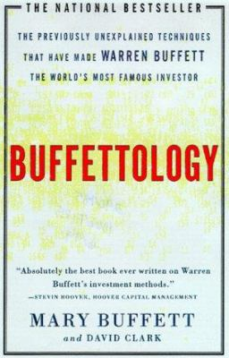 Buffettology: The Previously Unexplained Techniques That Have Made Warren Buffett the World's Most Famous Investor 9780684848211