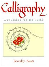 Calligraphy: A Handbook for Beginners