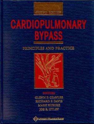 Cardiopulmonary Bypass: Principles and Practice 9780683304763
