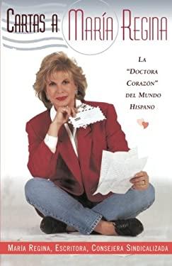 Cartas a Maria Regina: La Doctora Corazon del Mundo Hispano 9780684823546