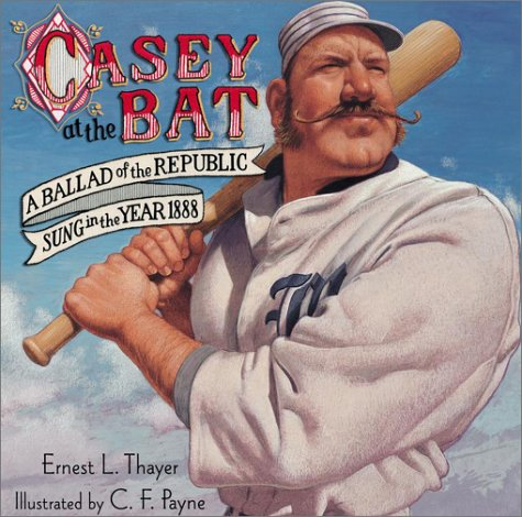 Casey at the Bat: A Ballad of the Republic Sung in the Year 1888 9780689854941