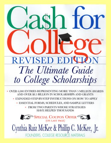 Cash for College, REV. Ed.: The Ultimate Guide to College Scholarships 9780688161903