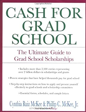 Cash for Grad School: The Ultimate Guide to Grad School Scholarships 9780688139568