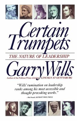 Certain Trumpets: The Nature of Leadership 9780684801384