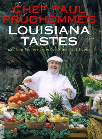 Chef Paul Prudhomme's Louisiana Tastes: Exciting Flavors from the State That Cooks 9780688122249