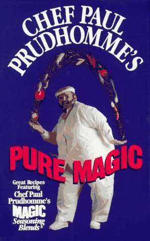 Chef Paul Prudhomme's Pure Magic 9780688142025