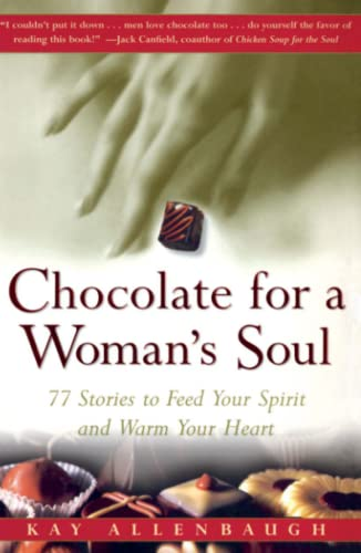 Chocolate for a Womans Soul: 77 Stories to Feed Your Spirit and Warm Your Heart 9780684832173