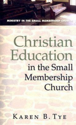 Christian Education in the Small Membership Church 9780687650996