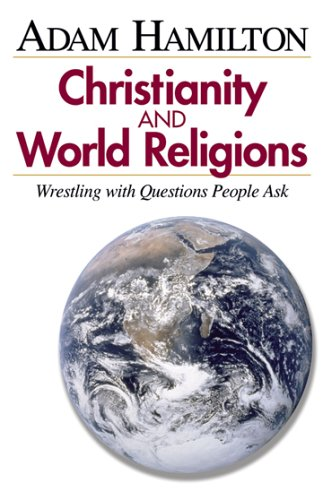 Christianity and World Religions - Participant's Book: Wrestling with Questions People Ask 9780687494309