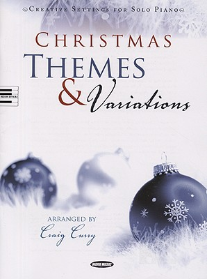 Christmas Themes & Variations: Creative Settings for Solo Piano