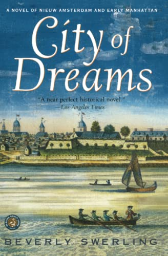 City of Dreams: A Novel of Nieuw Amsterdam and Early Manhattan 9780684871738