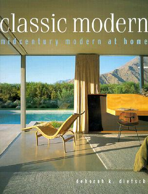 Classic Modern: Midcentury Modern at Home 9780684867441