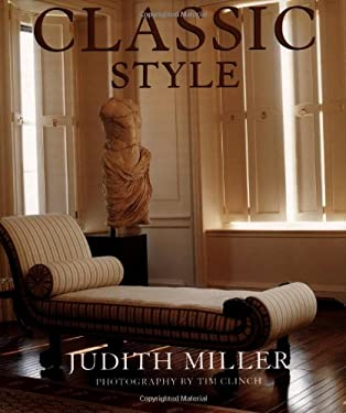 Classic Style By Judith Miller Reviews Description More Isbn 9780684849973