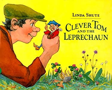 Clever Tom and the Leprechaun: An Old Irish Story 9780688074883