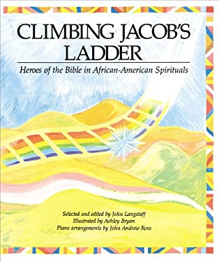 Climbing Jacob's Ladder: Heroes of the Bible in African-American Spirituals 9780689504945