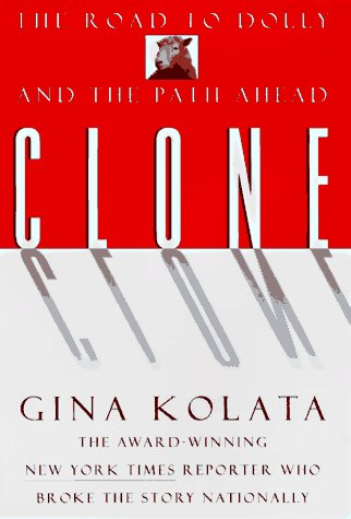 Clone: The Road to Dolly and the Path Ahead 9780688156923