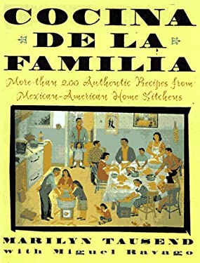 Cocina de La Familia: More Than 200 Authentic Recipes from Mexican-American Home Kitchens 9780684818184