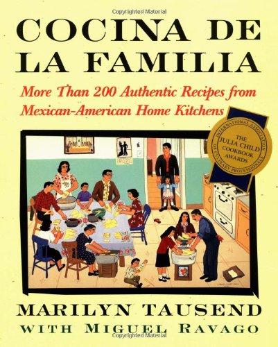 Cocina de La Familia: More Than 200 Authentic Recipes from Mexican-American Home Kitchens 9780684855257