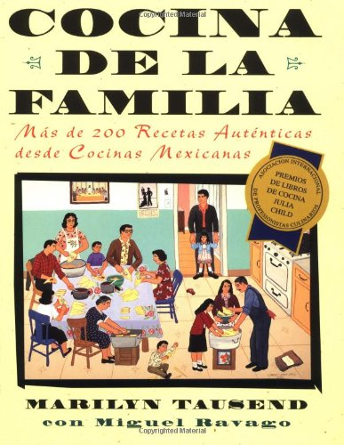 Cocina de la Familia: Mas de 200 Recetas Autenticas de Las Cocinas Caseras Mexico-Americanas 9780684852591