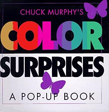 Color Surprises: A Pop-Up Book 9780689815041