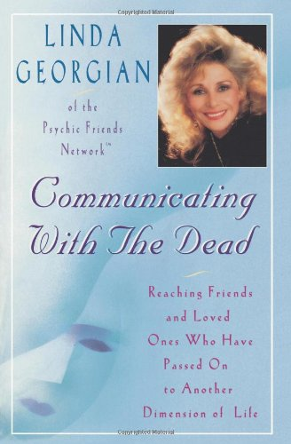 Communicating with the Dead: Reaching Friends and Loved Ones Who Have Passed on to Another Dimension of Life 9780684810881