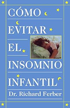 Como Evitar el Insomnio Infantil? = How to Treat Infant Insomnia 9780684813301