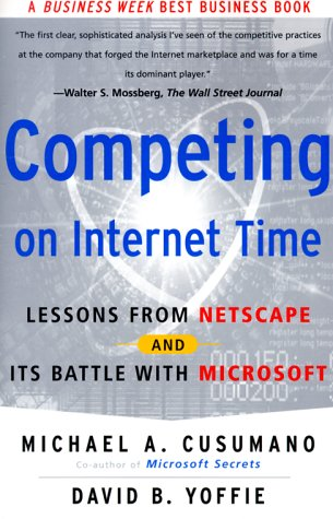 Competing on Internet Time: Lessons from Netscape and It's Battle with Microsoft 9780684863450