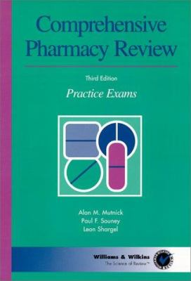 Comprehensive Pharmacy Review: Practice Exams (Science of Review) Alan M. Mutnick, Leon Shargel and Paul F. Souney