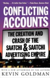 Conflicting Accounts: The Creation and Crash of the Saatchi Saatchi Advertising Empire