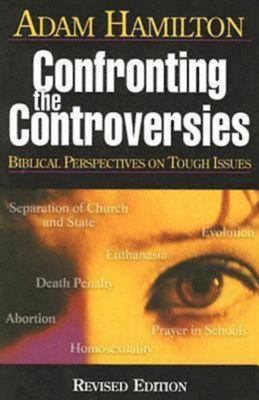 Confronting the Controversies: Biblical Perspectives on Tough Issues 9780687346004