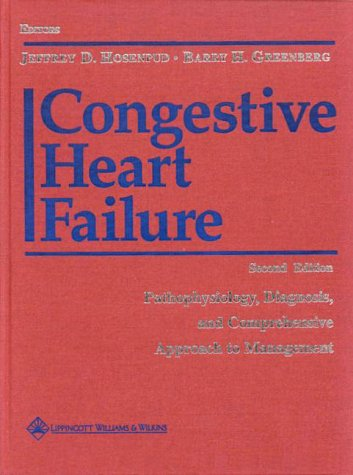 Congestive Heart Failure: Pathophysiology, Diagnosis, and Comprehensive Approach to Management 9780683304374