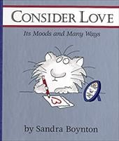Consider Love: Its Moods and Many Ways
