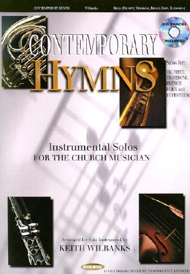 Contemporary Hymns: Instrumental Solos for the Church Musician-Brass [With CD Trax]
